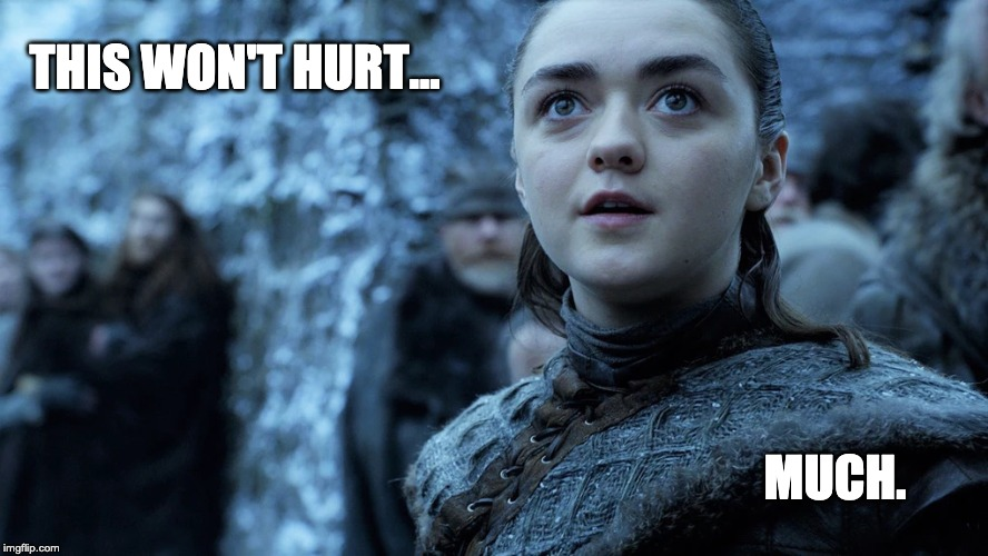 Meme, Game of Thrones, Arya Stark: This won't hurt... much.